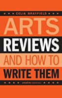 Arts Reviews: ...And How to Write Them (Creative Essentials)