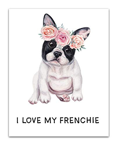 'I love my Frenchie' Hand Illustrated Wall Art- Unframed 11 x 14 Watercolor Print - Inspirational Gift for Family & Friends