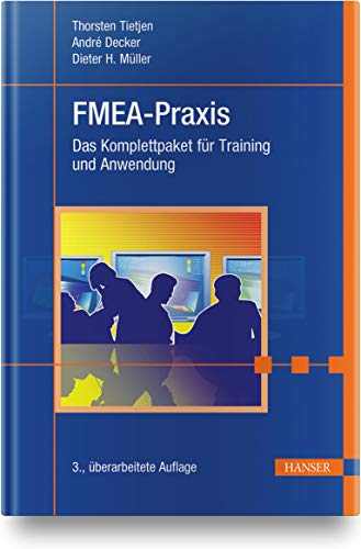 FMEA-Praxis: Das Komplettpaket für Training und Anwendung