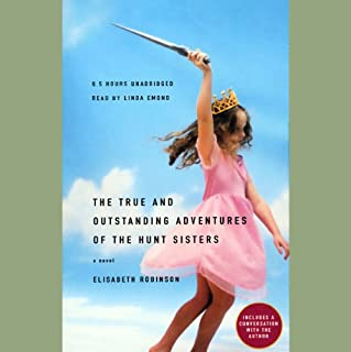 The True and Outstanding Adventures of the Hunt Sisters audiobook cover art