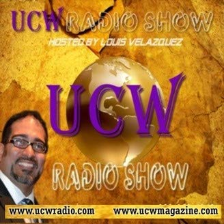 The UCW Radio Show with Louis Velazquez Podcast By admin cover art