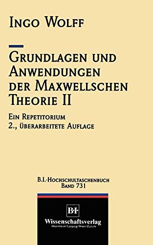 Grundlagen und Anwendungen der Maxwellschen Theorie II (VDI-Buch) (German Edition): Ein Repetitorium
