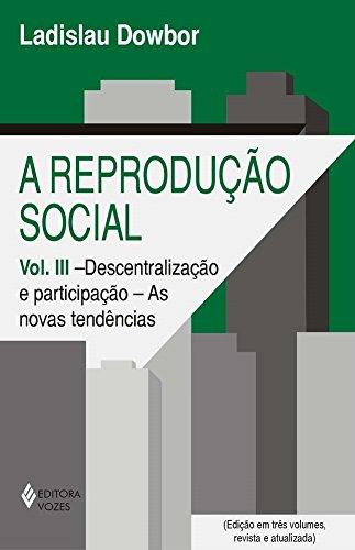 Reprodução social Vol. III: Descentralização e participação: as novas tendências: Volume 3