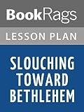Lesson Plans Slouching Toward Bethlehem