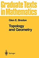 Topology and Geometry (Graduate Texts in Mathematics) (Graduate Texts in Mathematics, 139)