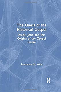 The Quest of the Historical Gospel: Mark, John and the Origins of the Gospel Genre