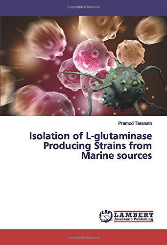 Isolation of L-glutaminase Producing Strains from Marine sources