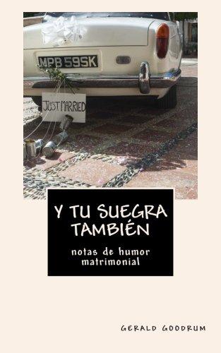 Y tu suegra también ...: notas de humor matrimonial (Spanish Edition) download ebooks PDF Books