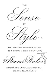 [Book Cover] The Sense of Style: The Thinking Person's Guide to Writing in the 21st Century - Steven Pinker