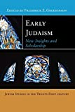 Early Judaism: New Insights and Scholarship (Jewish Studies in the Twenty-First Century, 1)