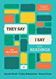 'they Say / I Say': The Moves That Matter in Academic Writing, with 2016 MLA Update and Readings