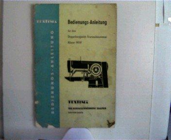 Textima ---- Bedienungs-Anleitung für den Doppelsteppstich-Kurznahtautomat - Klasse 8610,