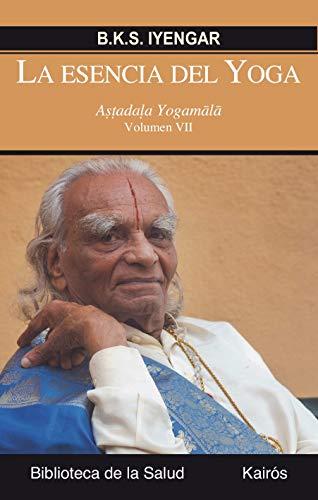 La esencia del Yoga VII: Astadala Yogamala (Biblioteca de la Salud)