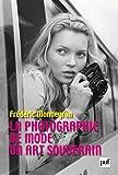 La photographie de mode - un art souverain (Perspectives critiques)