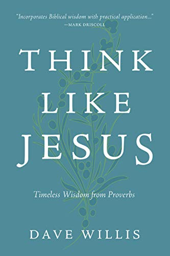 Think Like Jesus: Timeless Wisdom from Proverbs (English Edition)