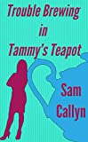 Trouble Brewing in Tammy's Teapot: Older Woman - Younger Man, Romance