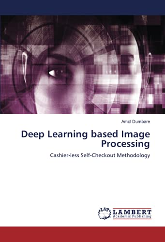 Deep Learning based Image Processing: Cashier-less Self-Checkout Methodology