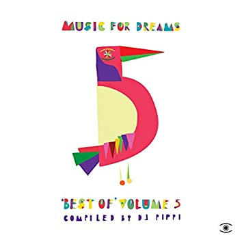 Music for Dreams: Best of, Vol. 5 (Compiled by DJ Pippi)