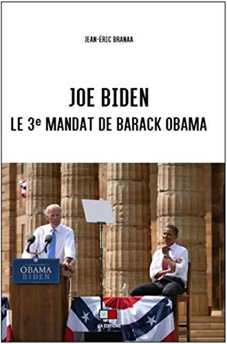 Joe Biden : le 3e mandat de Barack Obama