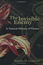 The Invisible Enemy: A Natural History of Viruses