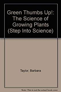 Green Thumbs Up!: The Science of Growing Plants (Step into Science)