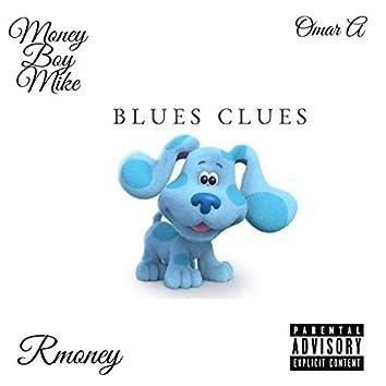 Blues Clues (feat. Rmoney & Money Boy Mike)