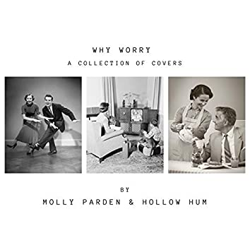 Why Worry: A Collection of Covers