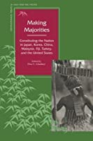 Making Majorities: Constituting the Nation in Japan, Korea, China, Malaysia, Fiji, Turkey, and the United States (Contemporary Issues in Asia and the Pacific) by Unknown(1998-07-01)
