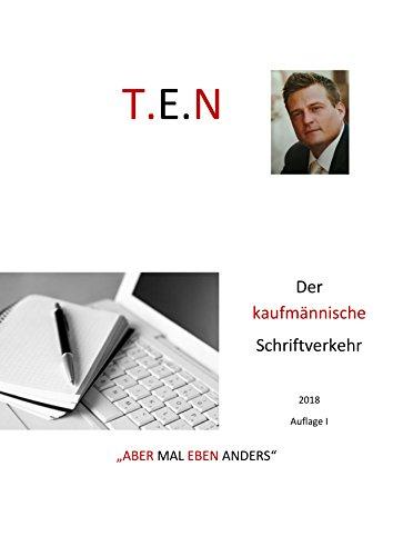 Der kaufmännische Schriftverkehr: aber mal anders (TEN-der kaufmänische Schriftverkehr 1) (German Edition)
