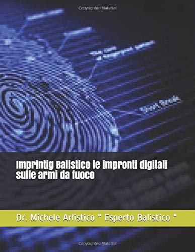 Imprintig Balistico le impronti digitali sulle armi da fuoco