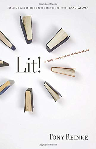 Lit!: A Christian Guide to Reading Books