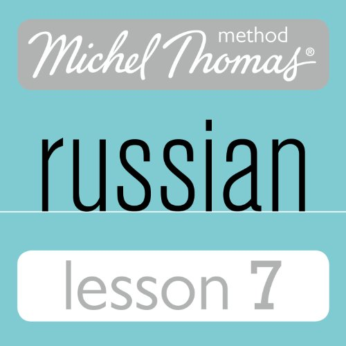 Michel Thomas Beginner Russian, Lesson 7 audiobook cover art