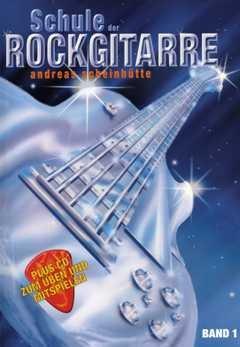 SCHULE DER ROCKGITARRE 1 - arrangiert für Gitarre - mit CD [Noten / Sheetmusic] Komponist: SCHEINHUETTE ANDREAS