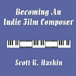 Becoming an Indie Film Composer audiobook cover art