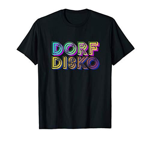 Buntes Dorfdisko 80er Outfit Dorf Disko Disco Fan Geschenk T-Shirt