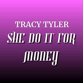 She Do It For Money