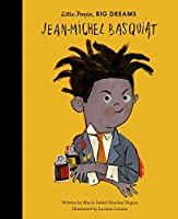 Jean-Michel Basquiat (Little People, BIG DREAMS)