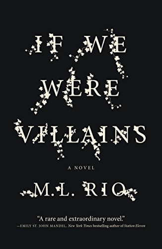 If We Were Villains: A Novel de [M. L. Rio]