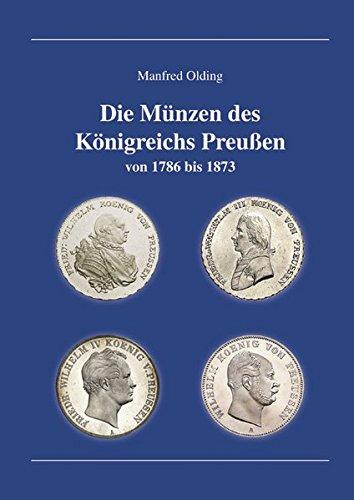Die Münzen des Königreichs Preußen: von 1786 bis 1873