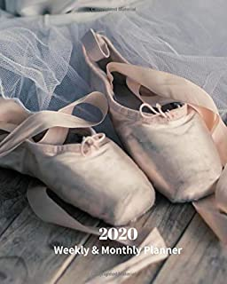 2020 Weekly and Monthly Planner: Pointe Ballet Shoes - Monthly Calendar with U.S./UK/ Canadian/Christian/Jewish/Muslim Holidays– Calendar in Review/Notes 8 x 10 in.- Dance Performing Arts