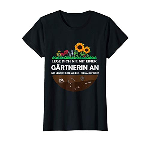 Damen Gärtnerin Besser nie Anlegen Lustiges Gärtner T-Shirt