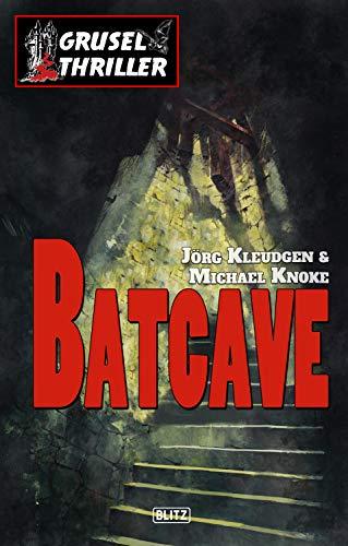 Grusel-Thriller 01: Batcave