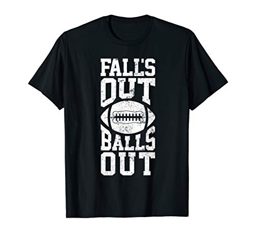 Funny Sports Tees Fall's Out Balls Out T-Shirt