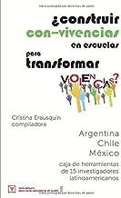 ¿Construir con-vivencias en escuelas para transformar violencias?: caja de herramientas de 15 investigadores latinoamericanos (Serie púrpura: psico-socio-educadores en acción) (Spanish Edition)