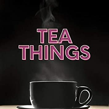 Tea Things
