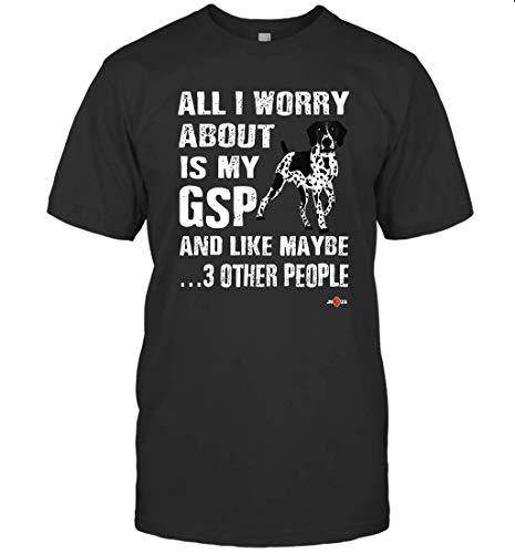Het enige waar ik me zorgen over maak is mijn SAP en misschien 3 andere mensen Duitse kortharige Pointer T Shirts