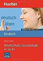 Deutsch uben - Taschentrainer: Taschentrainer - Wortschatz Grundstufe