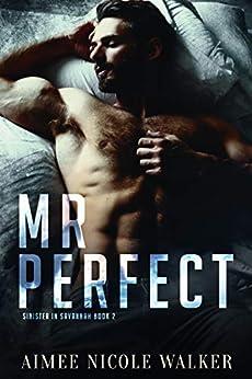 Mr. Perfect (Sinister in Savannah Book 2) by [Aimee Nicole Walker]