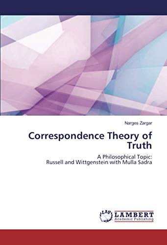 Correspondence Theory of Truth: A Philosophical Topic:Russell and Wittgenstein with Mulla Sadra