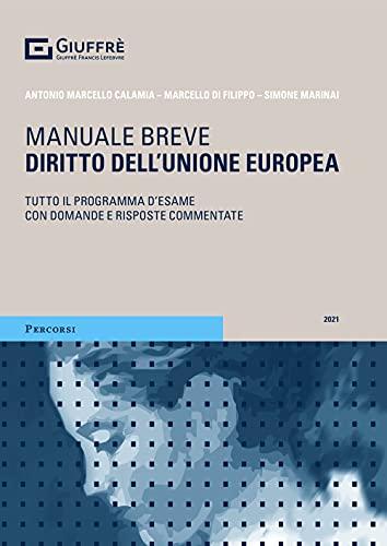 Diritto dell'Unione europea. Tutto il programma d'esame con domande e risposte commentate.